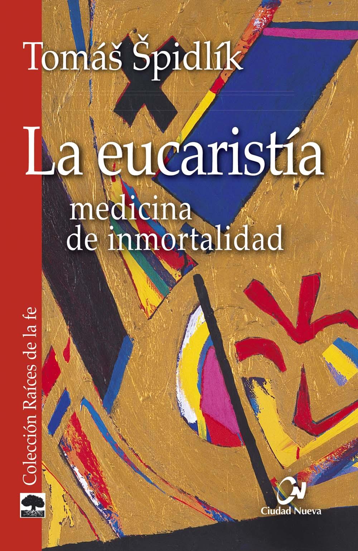 la-eucaristia-medicina-de-inmortalidad